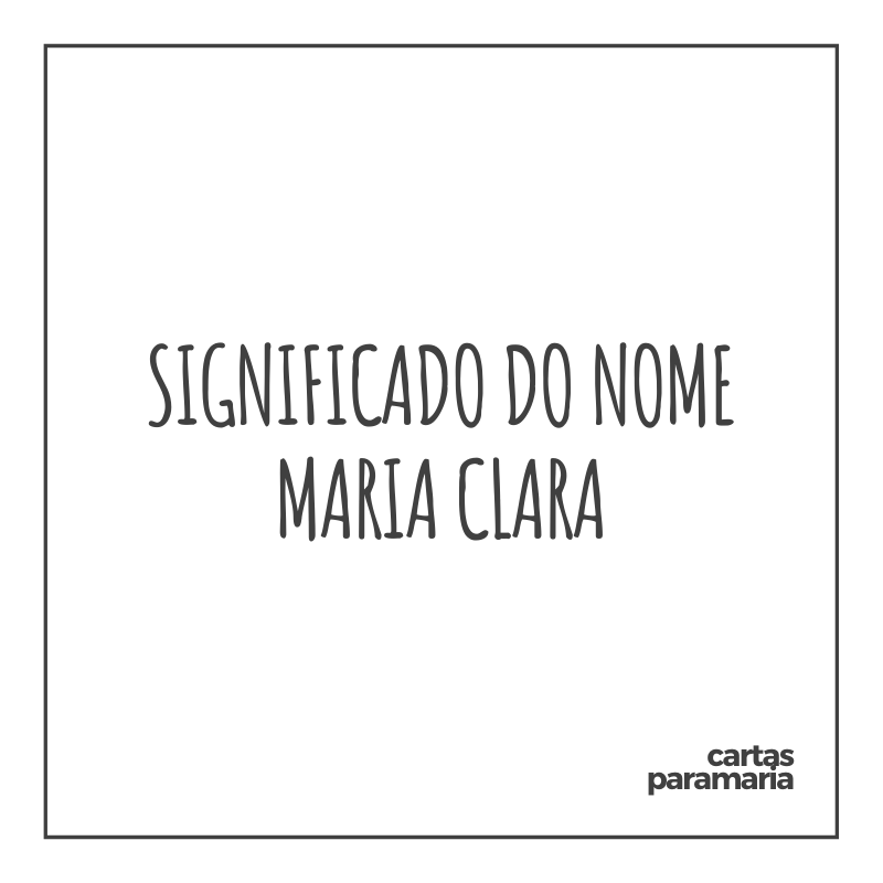 Significado do nome Maria Clara