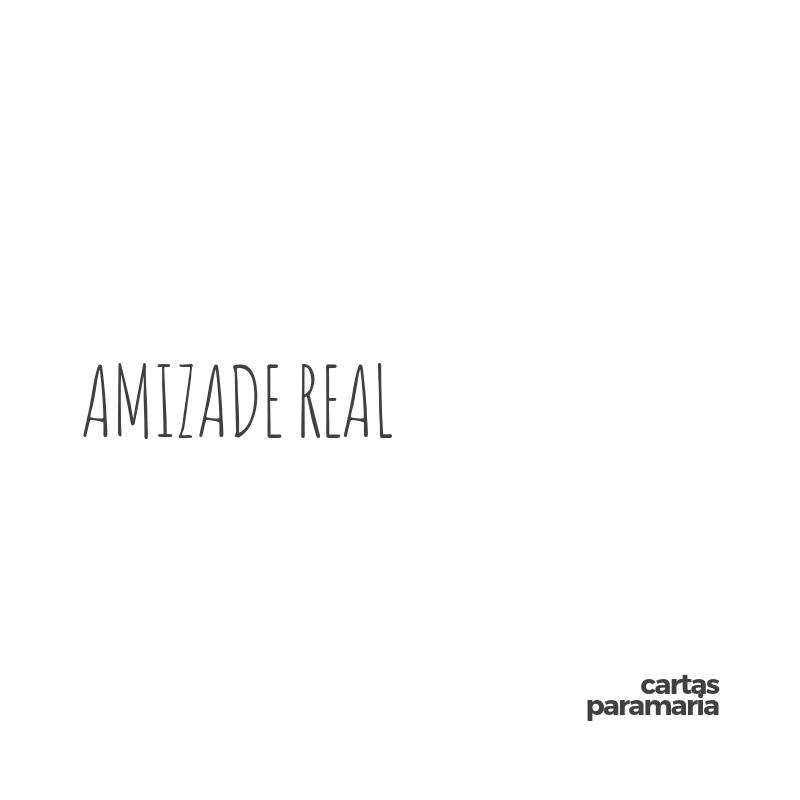 amizade real | Allan Dias Castro