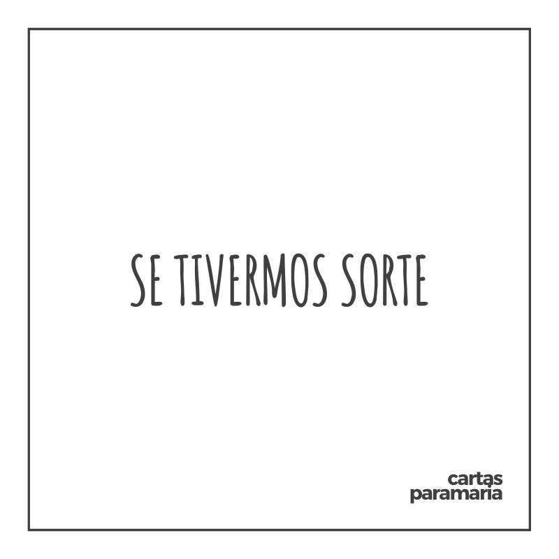 se tivermos sorte | Marcos Piangers