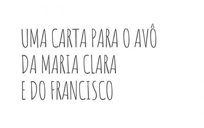 Uma carta para o avô da Maria Clara e do Francisco