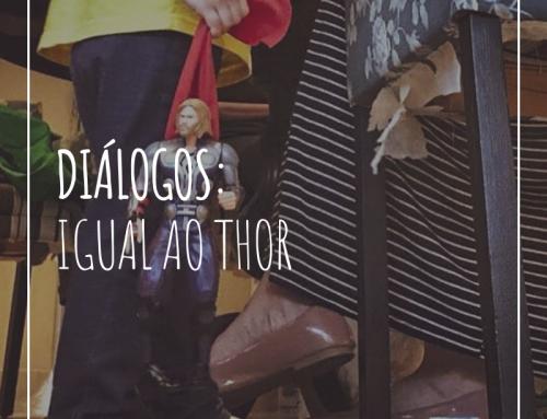 diálogos – igual ao thor